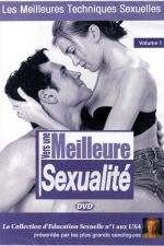 Vers une meilleure sexualité vol 01 - DVD - Les meilleures techniques sexuelles pour améliorer plaisir et excitation dans vos relations intimes.